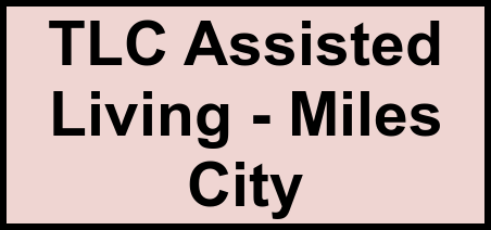 Logo of TLC Assisted Living - Miles City, Assisted Living, Miles City, MT